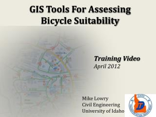 GIS Tools For Assessing  Bicycle Suitability