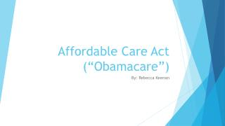 """Affordable Care Act ("""" Obamacare """")"""