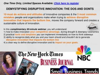 DEMYSTIFYING DISRUPTIVE INNOVATION: THE DOS AND DONTS