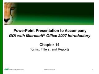 PowerPoint Presentation to Accompany GO! with Microsoft ®  Office 2007 Introductory Chapter 14
