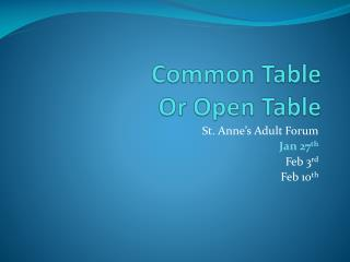 Common Table  Or Open Table