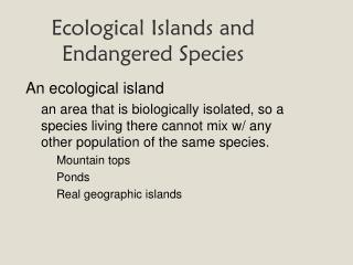 Ecological Islands and Endangered Species
