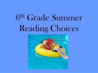 6 th  Grade Summer Reading Choices