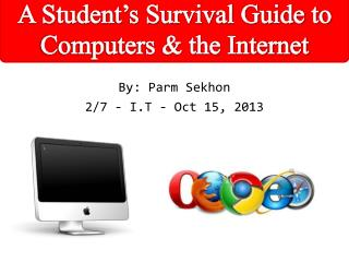 By: Parm Sekhon 2/7 - I.T - Oct 15, 2013