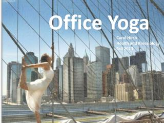Why do Office Yoga?