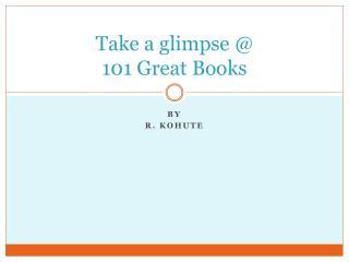 Take a glimpse @  101 Great Books