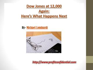 Dow Jones at 12,000 Again: Here's What Happens Next