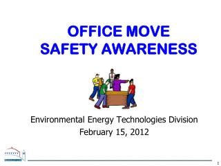 OFFICE MOVE  SAFETY AWARENESS