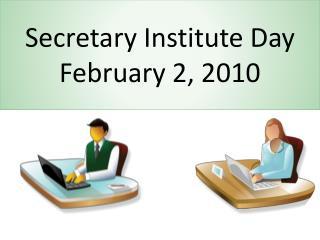 Secretary Institute Day February 2, 2010