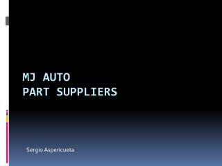 MJ Auto  Part Suppliers