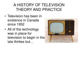 A HISTORY OF TELEVISION THEORY AND PRACTICE