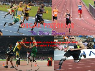 "OSCAR PISTORIUS  ""The Blade Runner"""