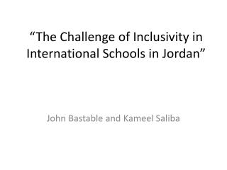 """The Challenge of Inclusivity in International Schools in  Jordan"""