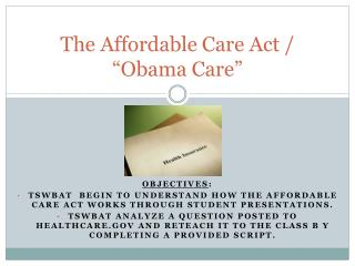 "The Affordable Care Act / ""Obama Care"""