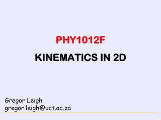 PHY1012F KINEMATICS IN 2D