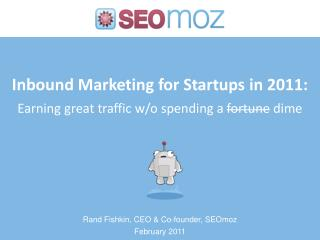 Inbound Marketing for Startups in 2011: Earning great traffic w/o spending a  fortune  dime