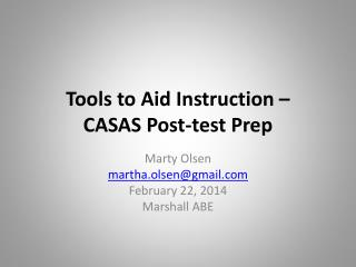 Tools to Aid Instruction �  CASAS Post-test Prep