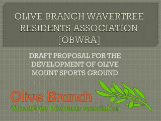 OLIVE BRANCH WAVERTREE RESIDENTS ASSOCIATION [OBWRA]