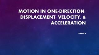 Motion in One-Direction: Displacement, Velocity, & Acceleration
