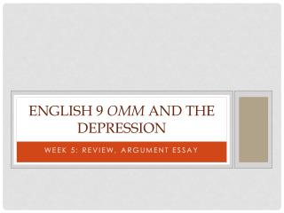 English 9  OMM  and The Depression
