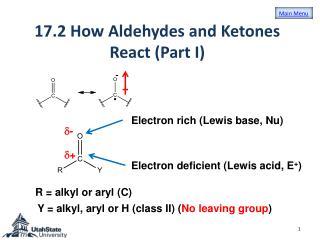 17.2 How  Aldehydes  and  Ketones  React (Part I)