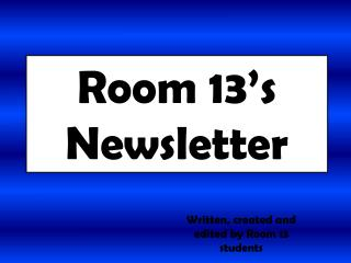Room 13's Newsletter