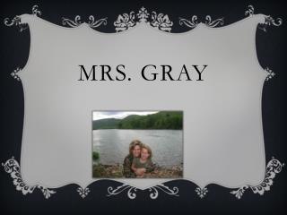 Mrs. Gray