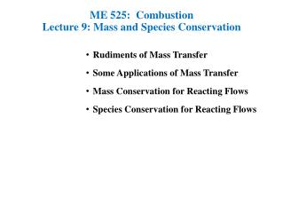 ME 525:  Combustion Lecture 9: Mass and Species Conservation