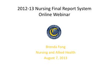 2012-13 Nursing Final Report System Online Webinar