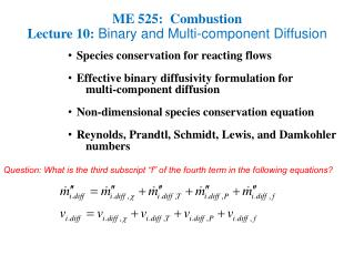 ME 525:  Combustion Lecture 10:  Binary and Multi-component Diffusion