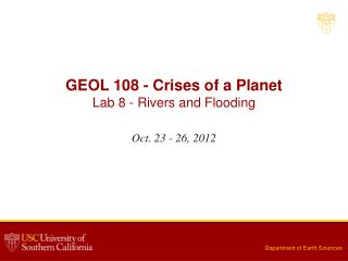 GEOL 108 - Crises of a Planet Lab  8  -  Rivers and Flooding
