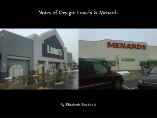 Notes of Design: Lowe's & Menards