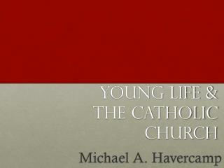 Young Life &  the catholic church