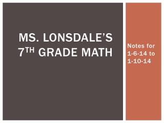Ms. Lonsdale's  7 th  Grade Math
