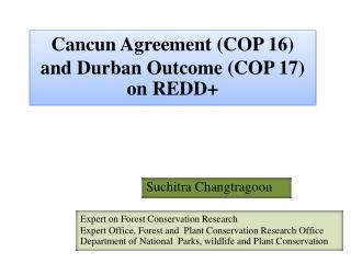 Cancun  Agreement (COP 16) and  Durban  Outcome (COP 17)         on REDD+