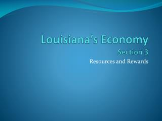 Louisiana's Economy Section 3