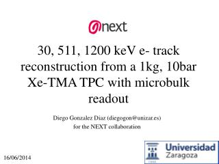 30, 511, 1200  keV  e- track reconstruction from a 1kg, 10bar  Xe -TMA TPC with microbulk readout