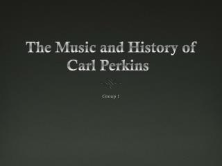 The Music and History of Carl Perkins