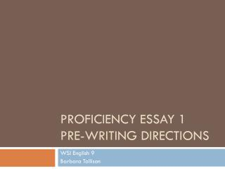 Proficiency Essay 1 Pre-Writing Directions