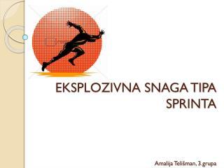 EKSPLOZIVNA SNAGA TIPA SPRINTA Amalija Telišman, 3.grupa
