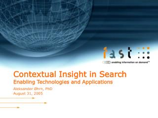 Contextual Insight in Search Enabling Technologies and Applications