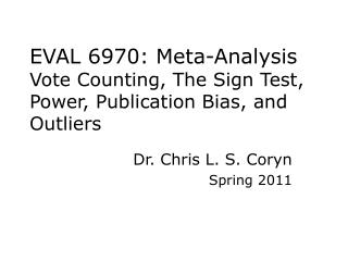 EVAL 6970: Meta-Analysis Vote Counting, The Sign Test, Power, Publication Bias, and Outliers