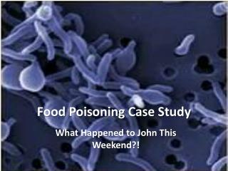 Food Poisoning Case Study