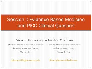 Session I: Evidence Based Medicine  and PICO Clinical Question
