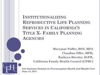 Maryjane Puffer, BSN, MPA Claudine Offer, MPH,  Kathryn Horsley, DrPH,