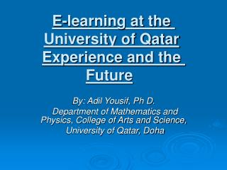 E-learning at the University of Qatar Experience and the Future