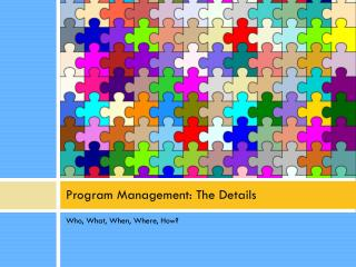 Program Management: The Details
