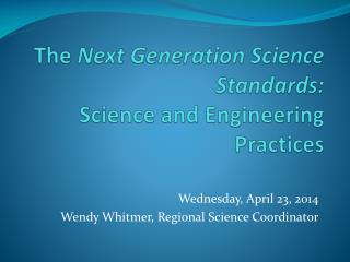 The  Next Generation Science Standards: Science and Engineering Practices
