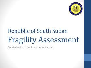 Republic of South Sudan  Fragility Assessment