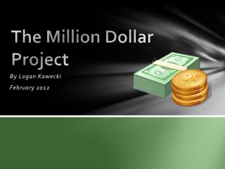 The Million Dollar Project